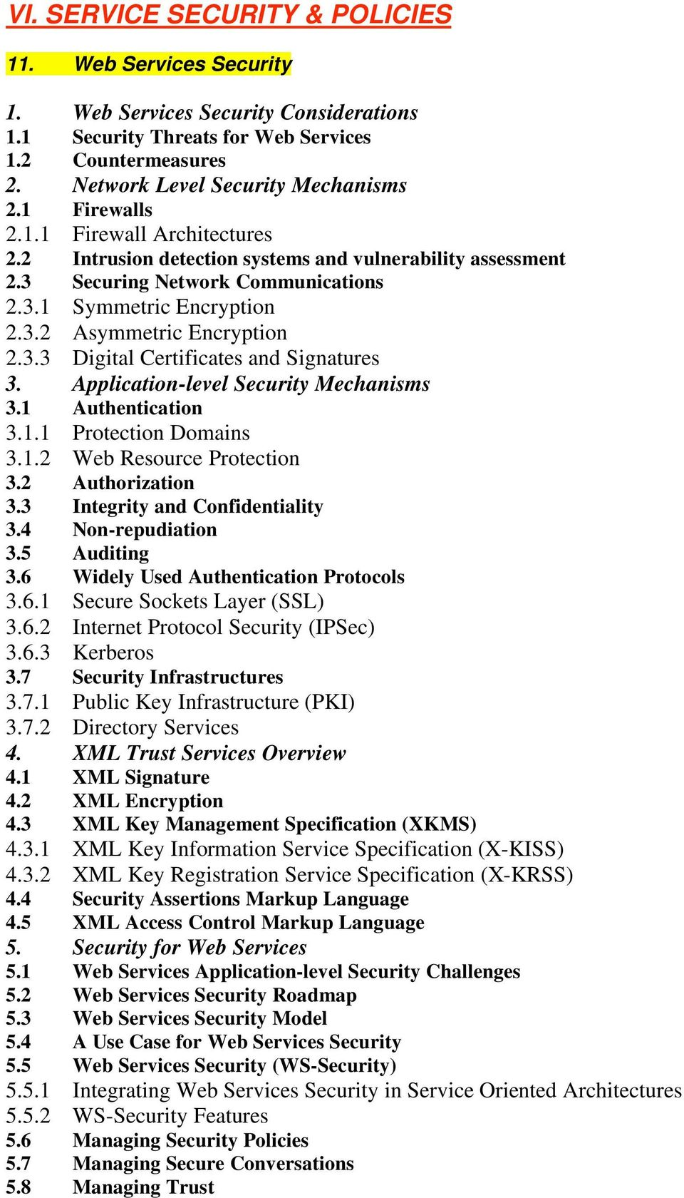 Application-level Security Mechanisms 3.1 Authentication 3.1.1 Protection Domains 3.1.2 Web Resource Protection 3.2 Authorization 3.3 Integrity and Confidentiality 3.4 Non-repudiation 3.5 Auditing 3.