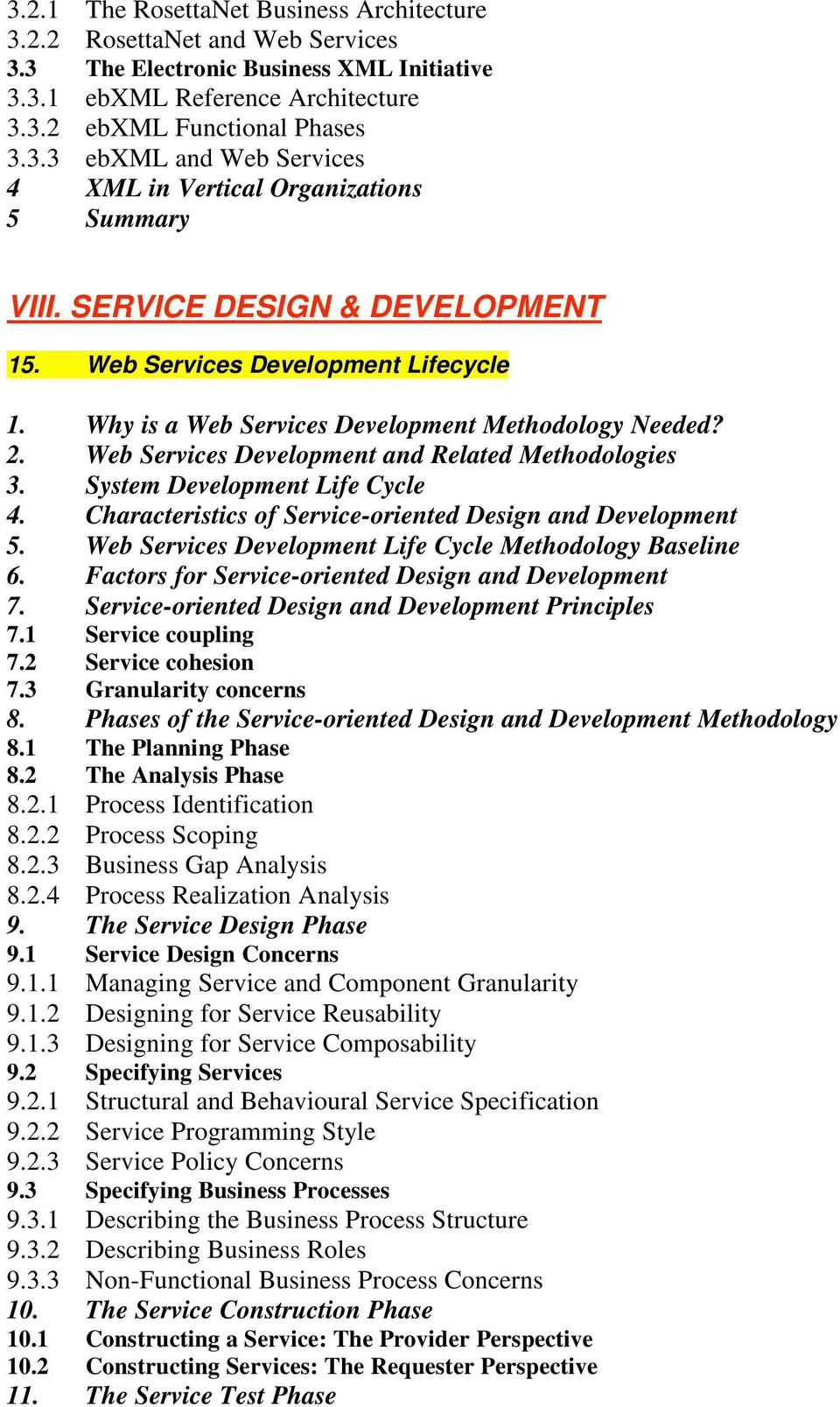 System Development Life Cycle 4. Characteristics of Service-oriented Design and Development 5. Web Services Development Life Cycle Methodology Baseline 6.