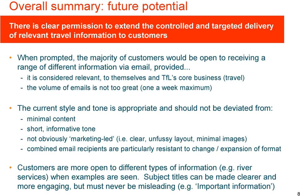 .. - it is considered relevant, to themselves and TfL s core business (travel) - the volume of emails is not too great (one a week maximum) The current style and tone is appropriate and should not be