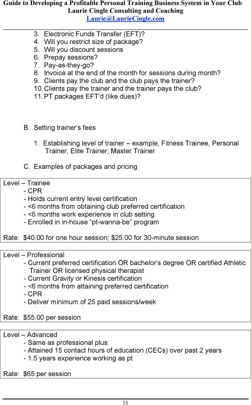 PT packages EFT d (like dues)? B. Setting trainer s fees 1. Establishing level of trainer example, Fitness Trainee, Personal Trainer, Elite Trainer, Master Trainer C.