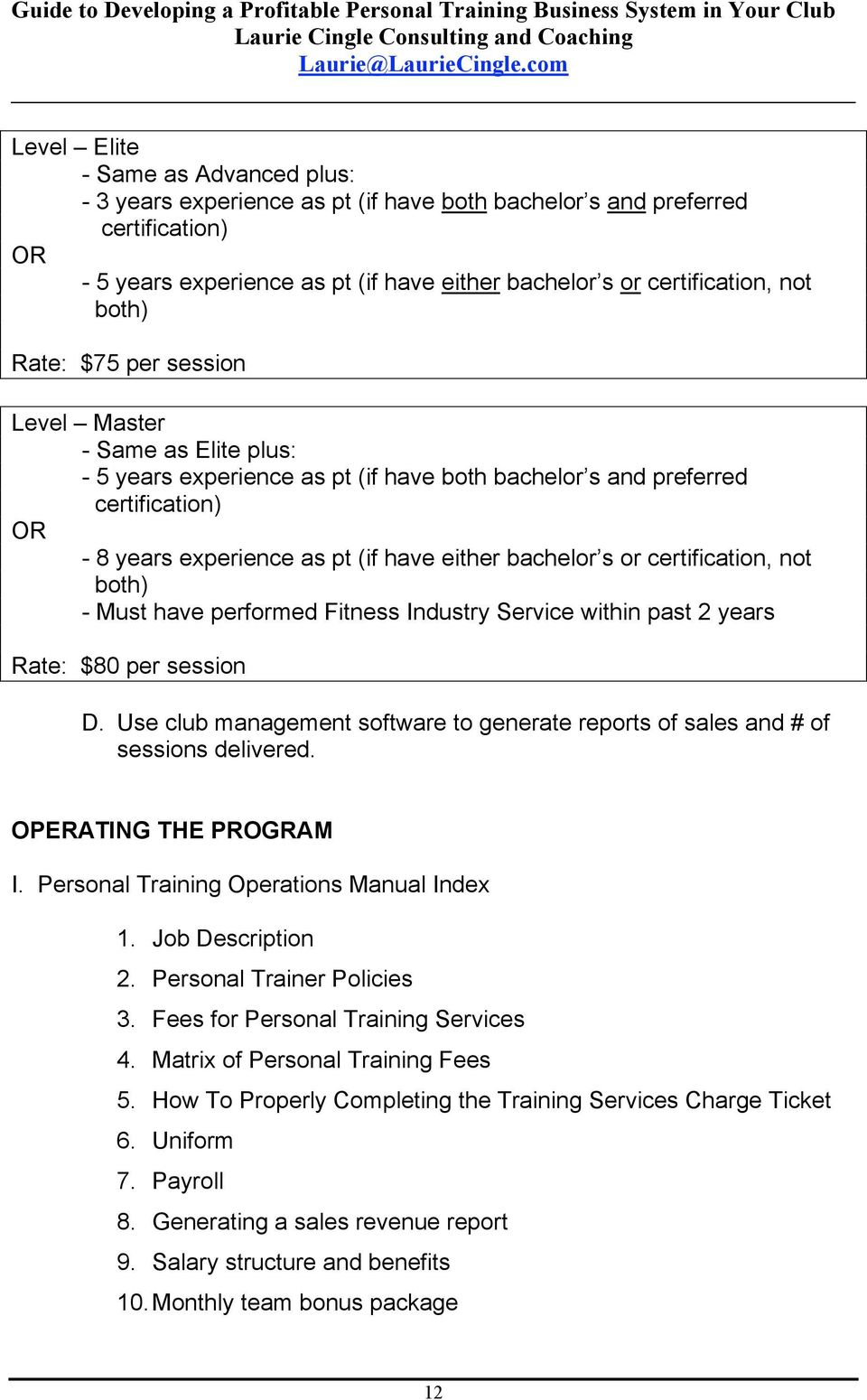 s or certification, not both) - Must have performed Fitness Industry Service within past 2 years Rate: $80 per session D.