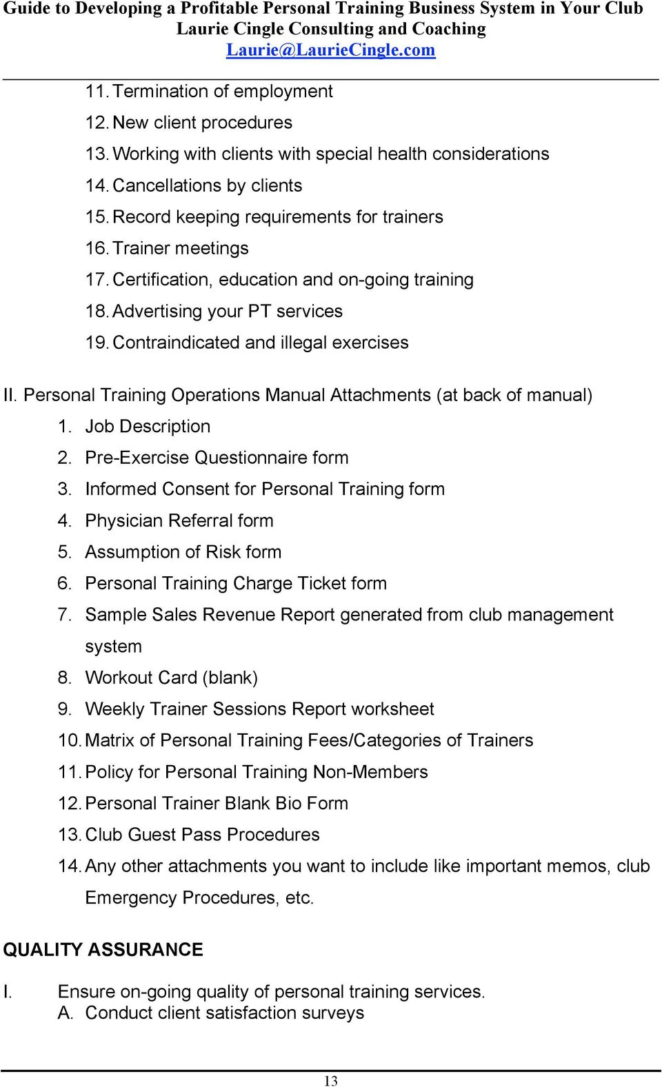 Personal Training Operations Manual Attachments (at back of manual) 1. Job Description 2. Pre-Exercise Questionnaire form 3. Informed Consent for Personal Training form 4. Physician Referral form 5.