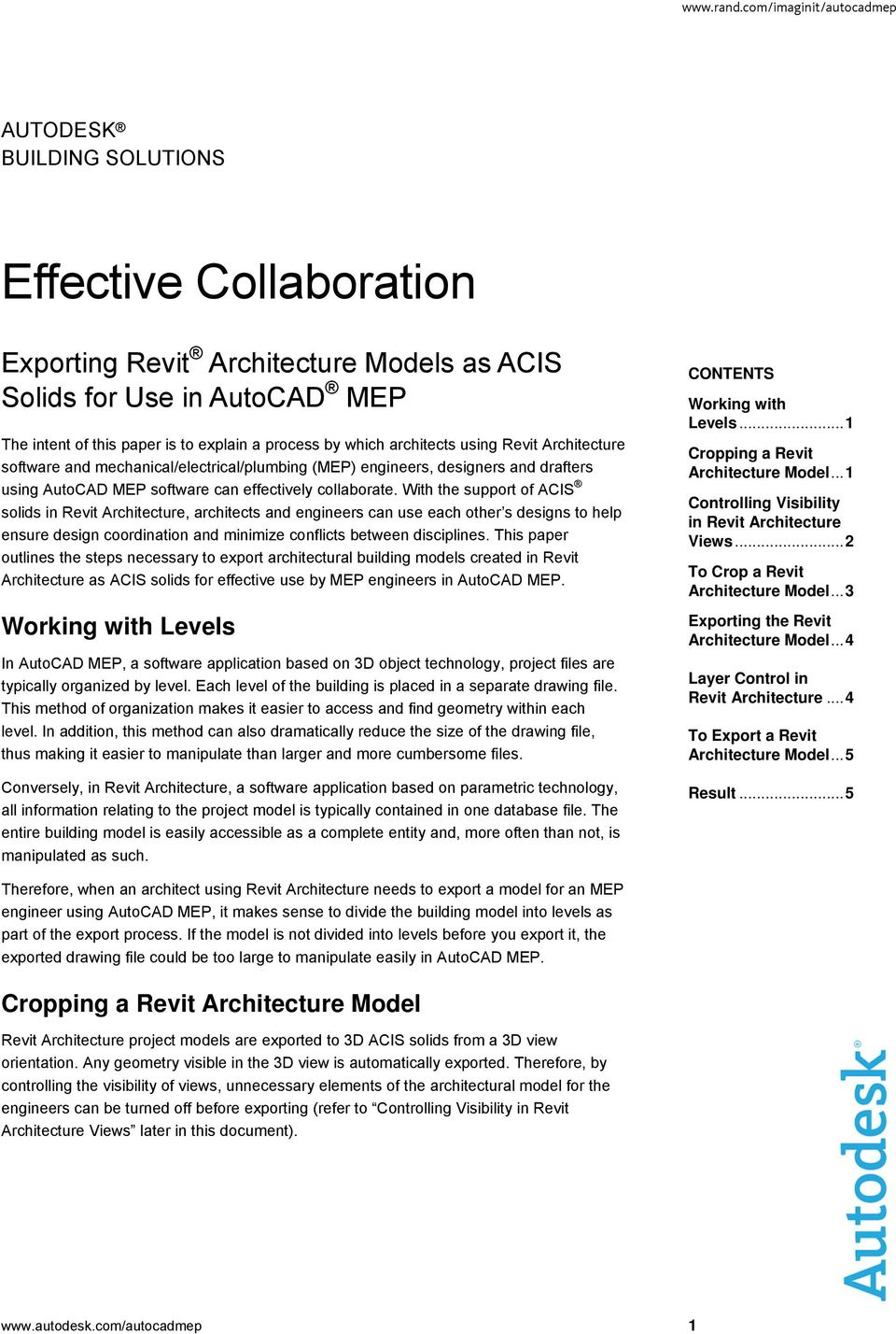 With the support of ACIS solids in Revit Architecture, architects and engineers can use each other s designs to help ensure design coordination and minimize conflicts between disciplines.