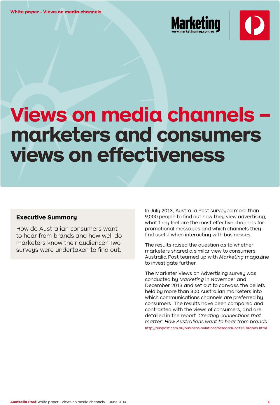 In July 2013, Australia Post surveyed more than 9,000 people to find out how they view advertising, what they feel are the most effective channels for promotional messages and which channels they