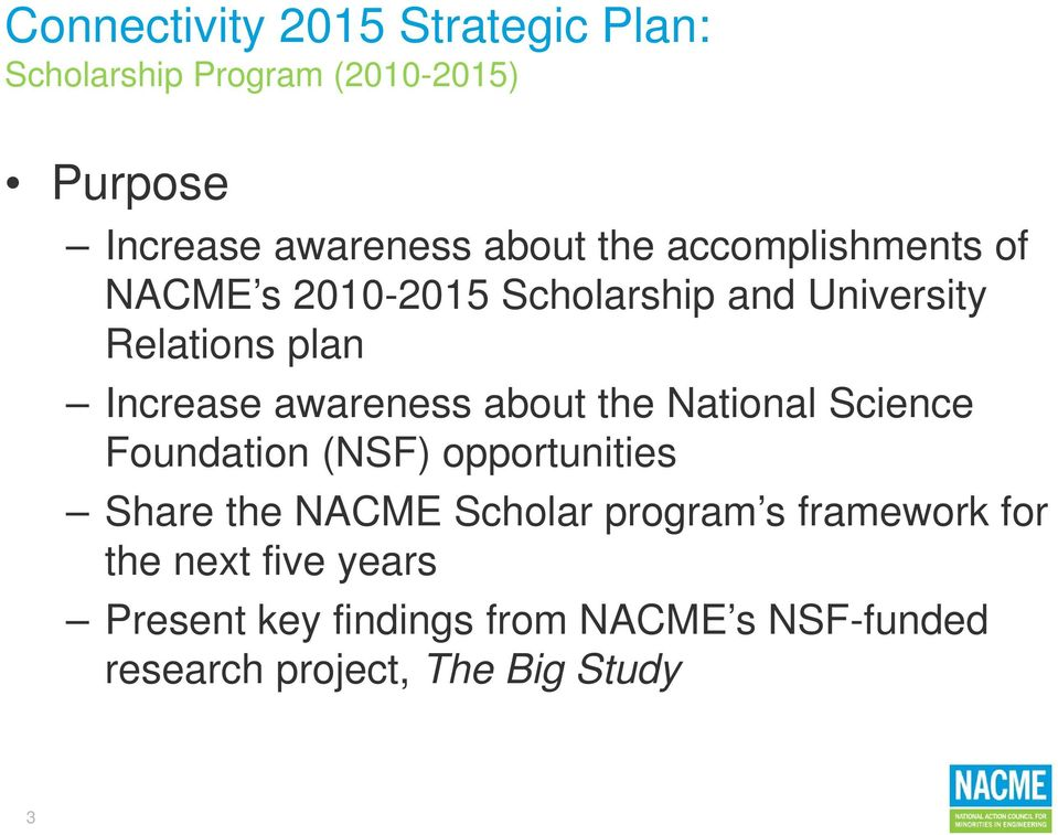 National Science Foundation (NSF) opportunities Share the NACME Scholar program s framework