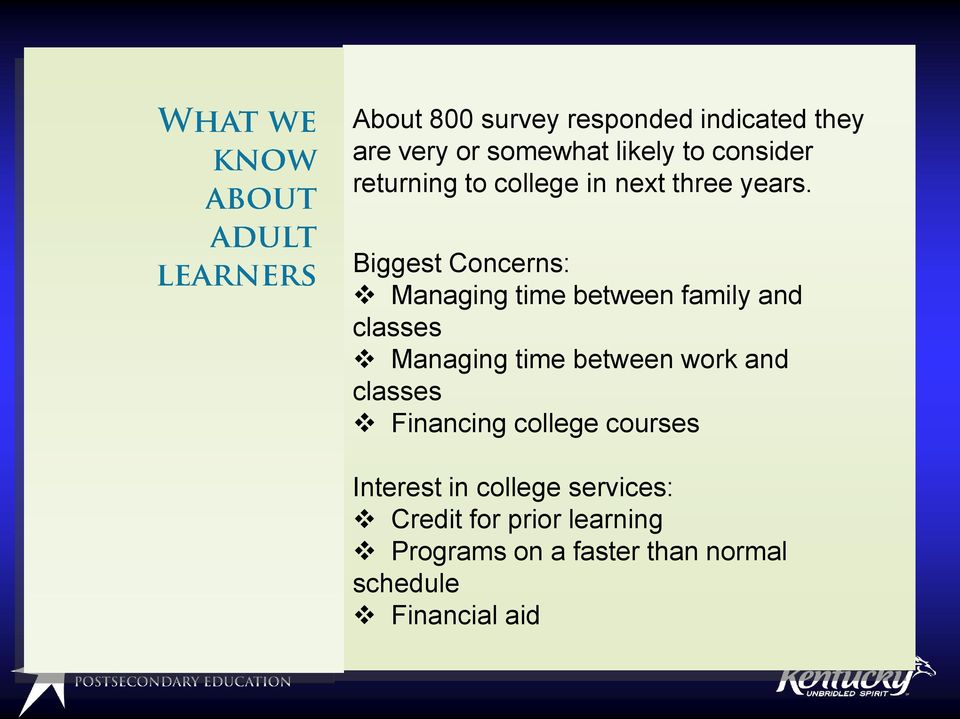 Biggest Concerns: Managing time between family and classes Managing time between work and classes