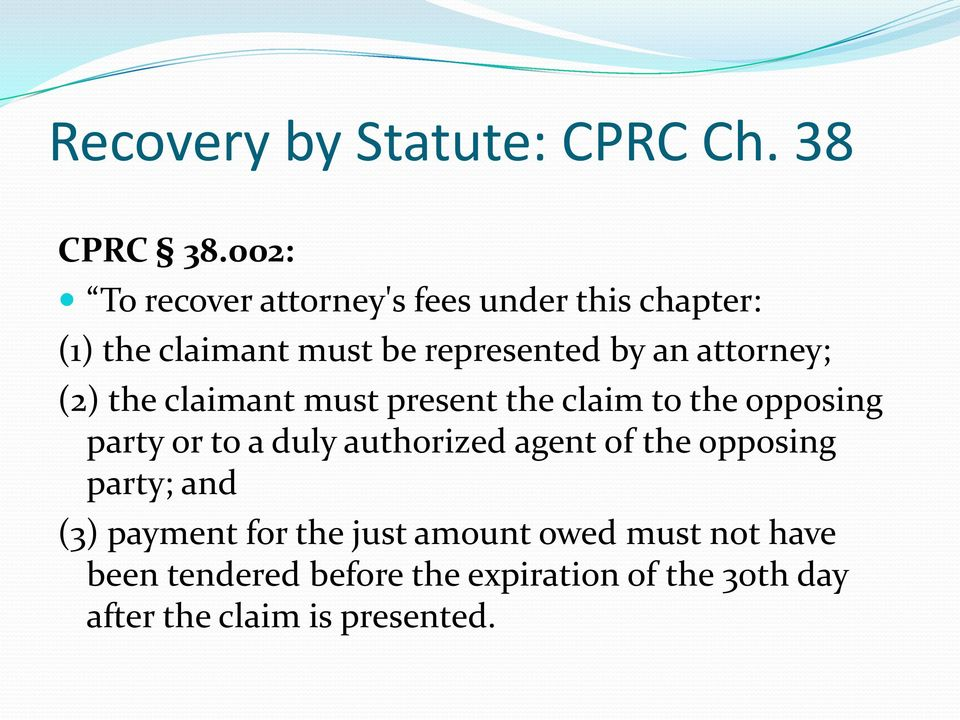 attorney; (2) the claimant must present the claim to the opposing party or to a duly authorized