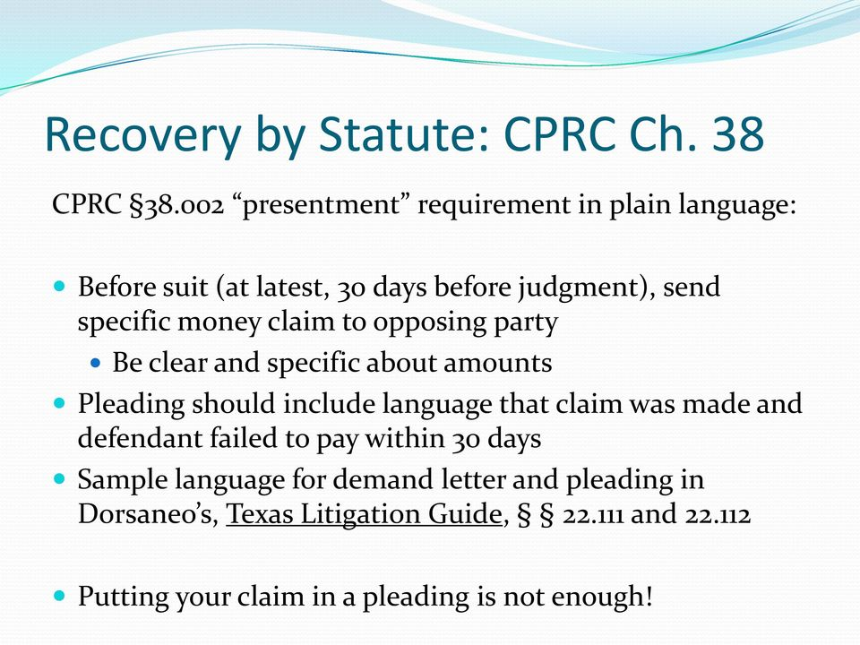 claim to opposing party Be clear and specific about amounts Pleading should include language that claim was made and