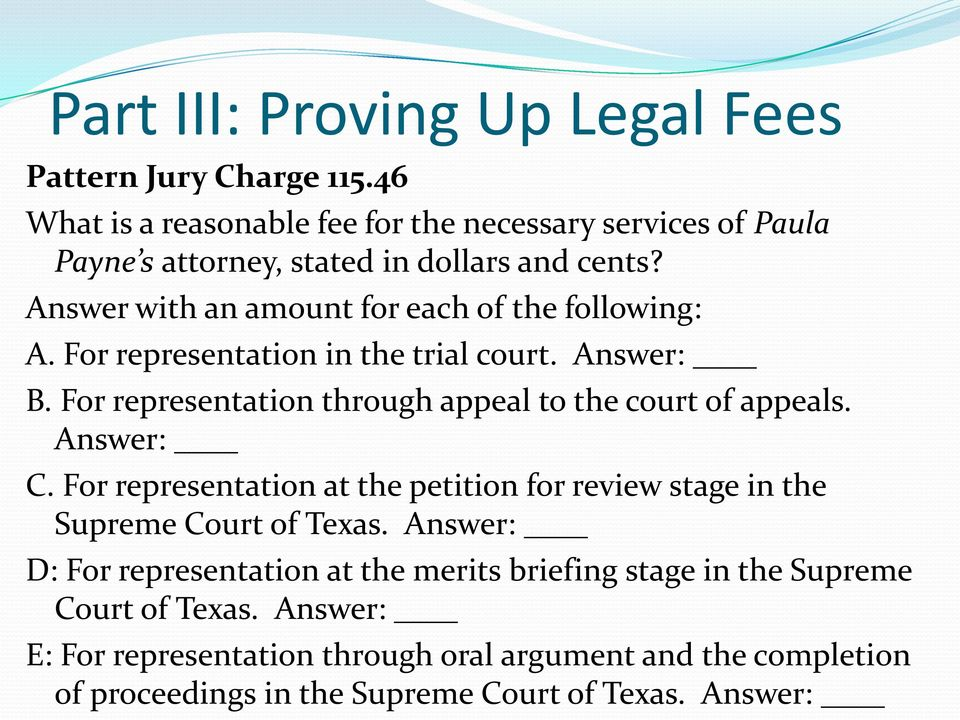 Answer with an amount for each of the following: A. For representation in the trial court. Answer: B.