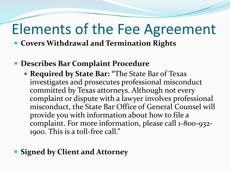 Although not every complaint or dispute with a lawyer involves professional misconduct, the State Bar Office of General Counsel will