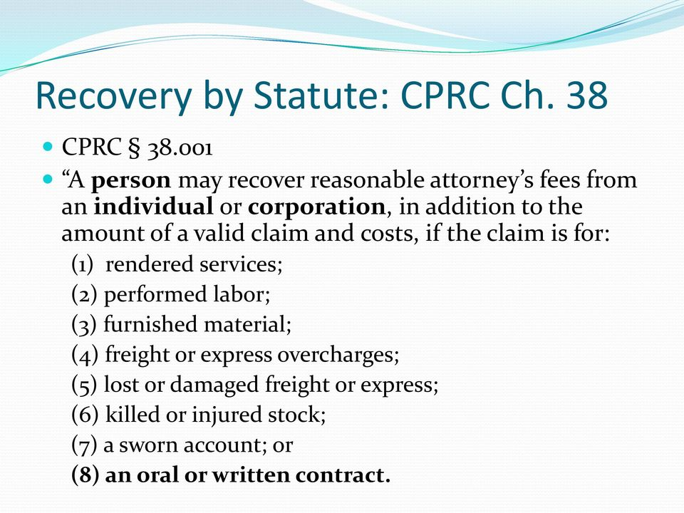 amount of a valid claim and costs, if the claim is for: (1) rendered services; (2) performed labor; (3)
