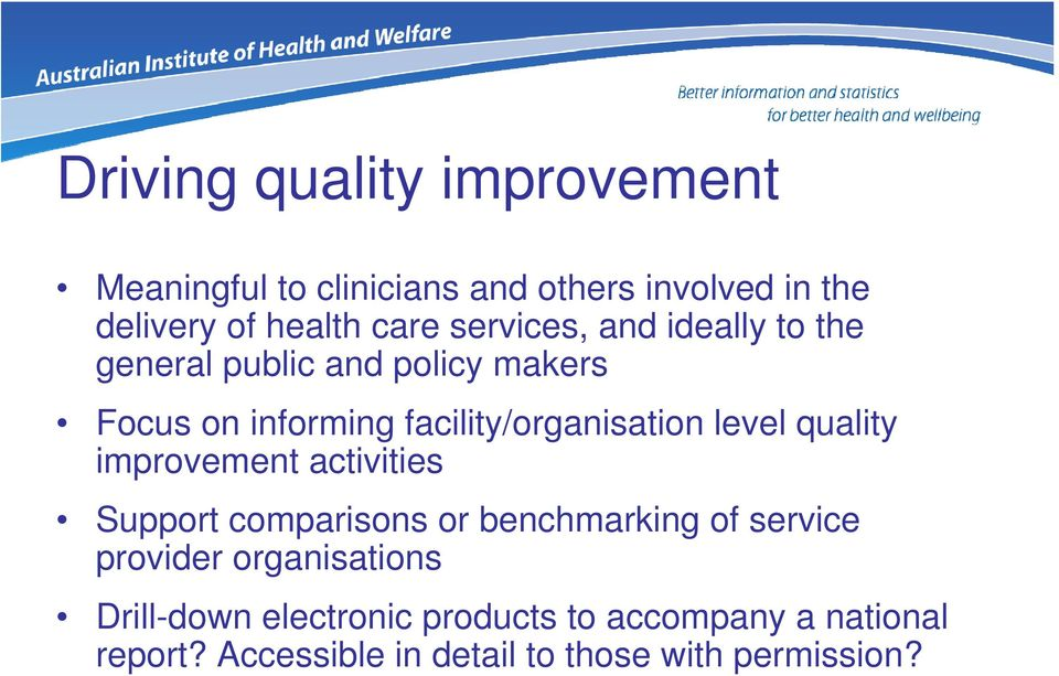 level quality improvement activities Support comparisons or benchmarking of service provider