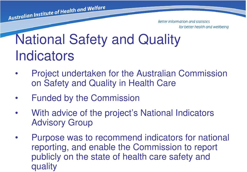 National Indicators Advisory Group Purpose was to recommend indicators for national
