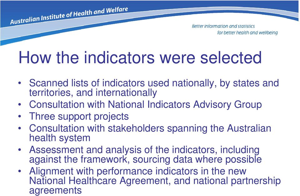 spanning the Australian health system Assessment and analysis of the indicators, including against the framework, sourcing