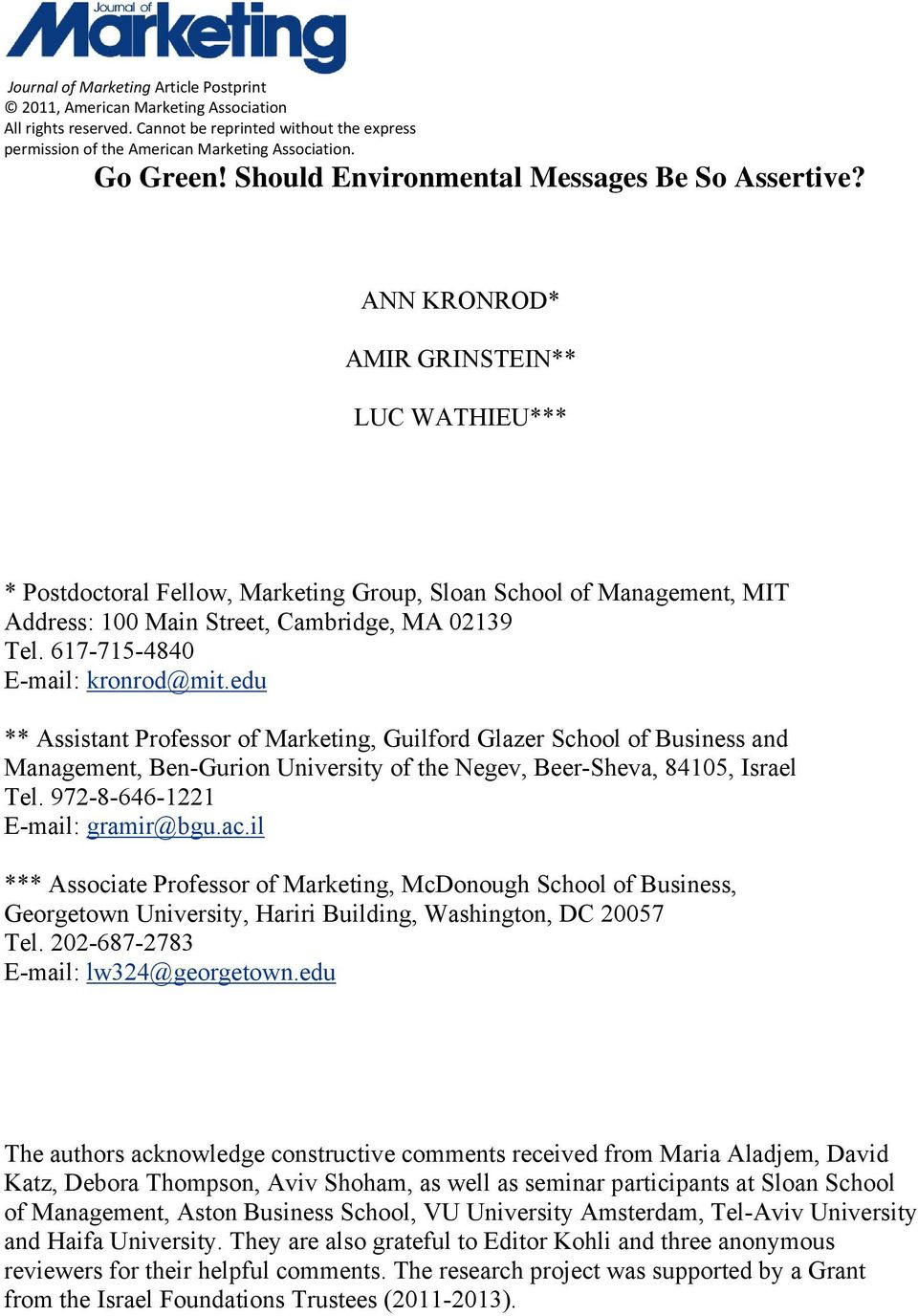 ANN KRONROD* AMIR GRINSTEIN** LUC WATHIEU*** * Postdoctoral Fellow, Marketing Group, Sloan School of Management, MIT Address: 100 Main Street, Cambridge, MA 02139 Tel.