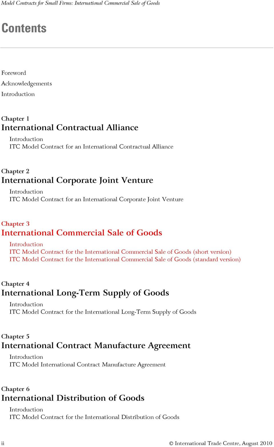 Commercial Sale of Goods Introduction ITC Model Contract for the International Commercial Sale of Goods (short version) ITC Model Contract for the International Commercial Sale of Goods (standard