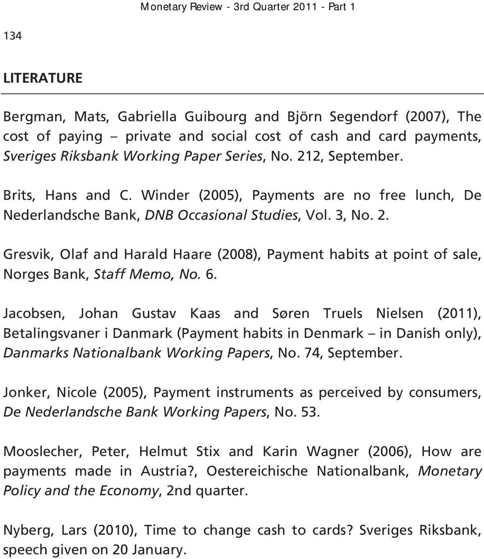 Gresvik, Olaf and Harald Haare (28), Payment habits at point of sale, Norges Bank, Staff Memo, No. 6.