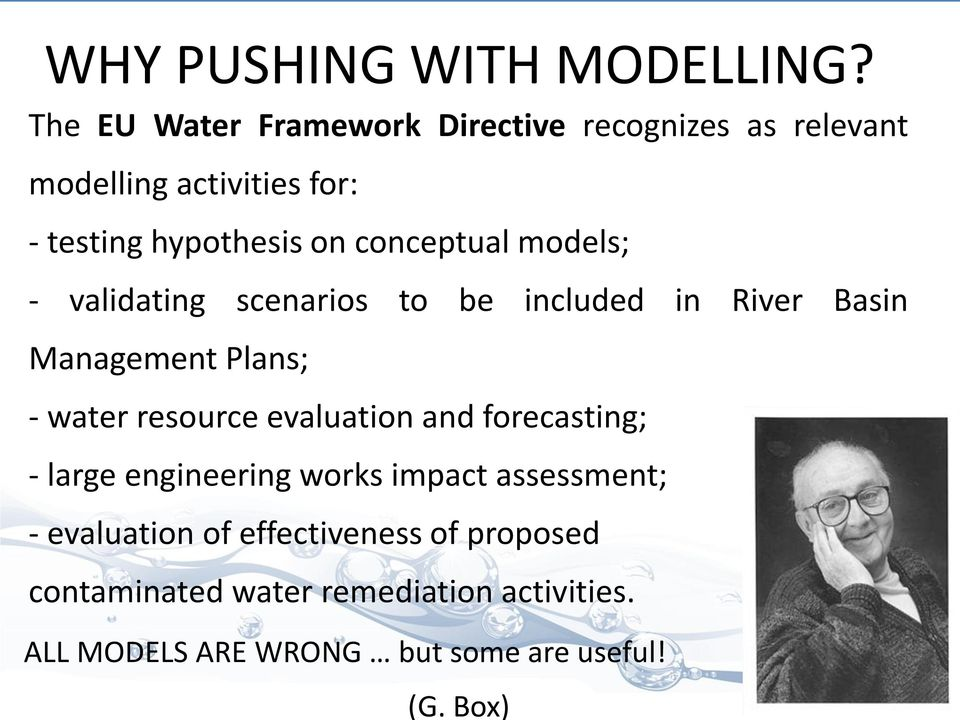 conceptual models; - validating scenarios to be included in River Basin Management Plans; - water resource