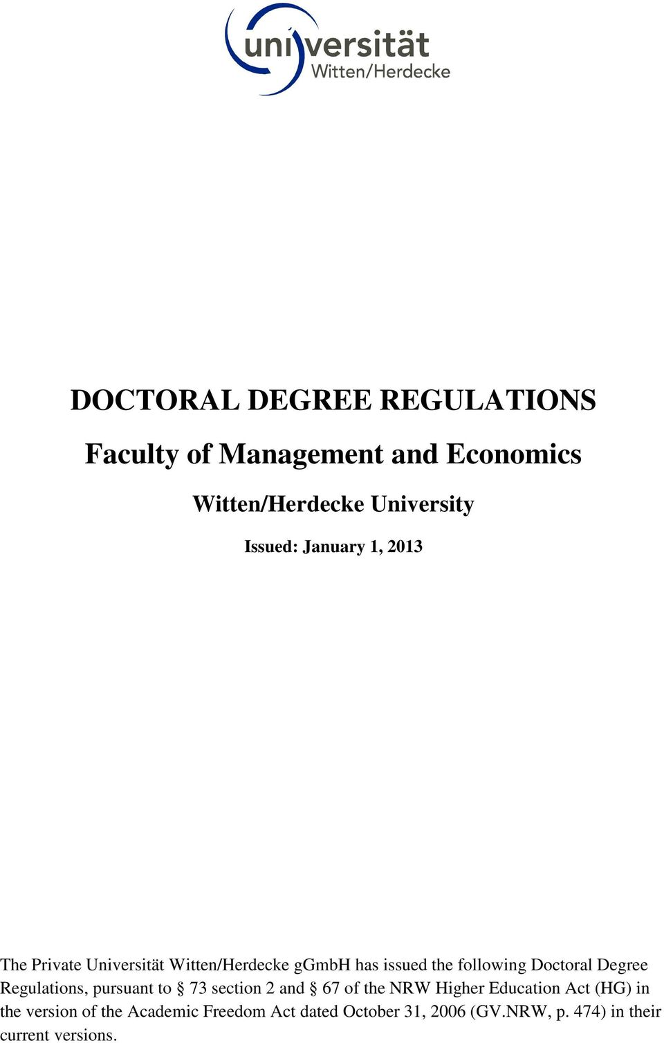Degree Regulations, pursuant to 73 section 2 and 67 of the NRW Higher Education Act (HG) in the