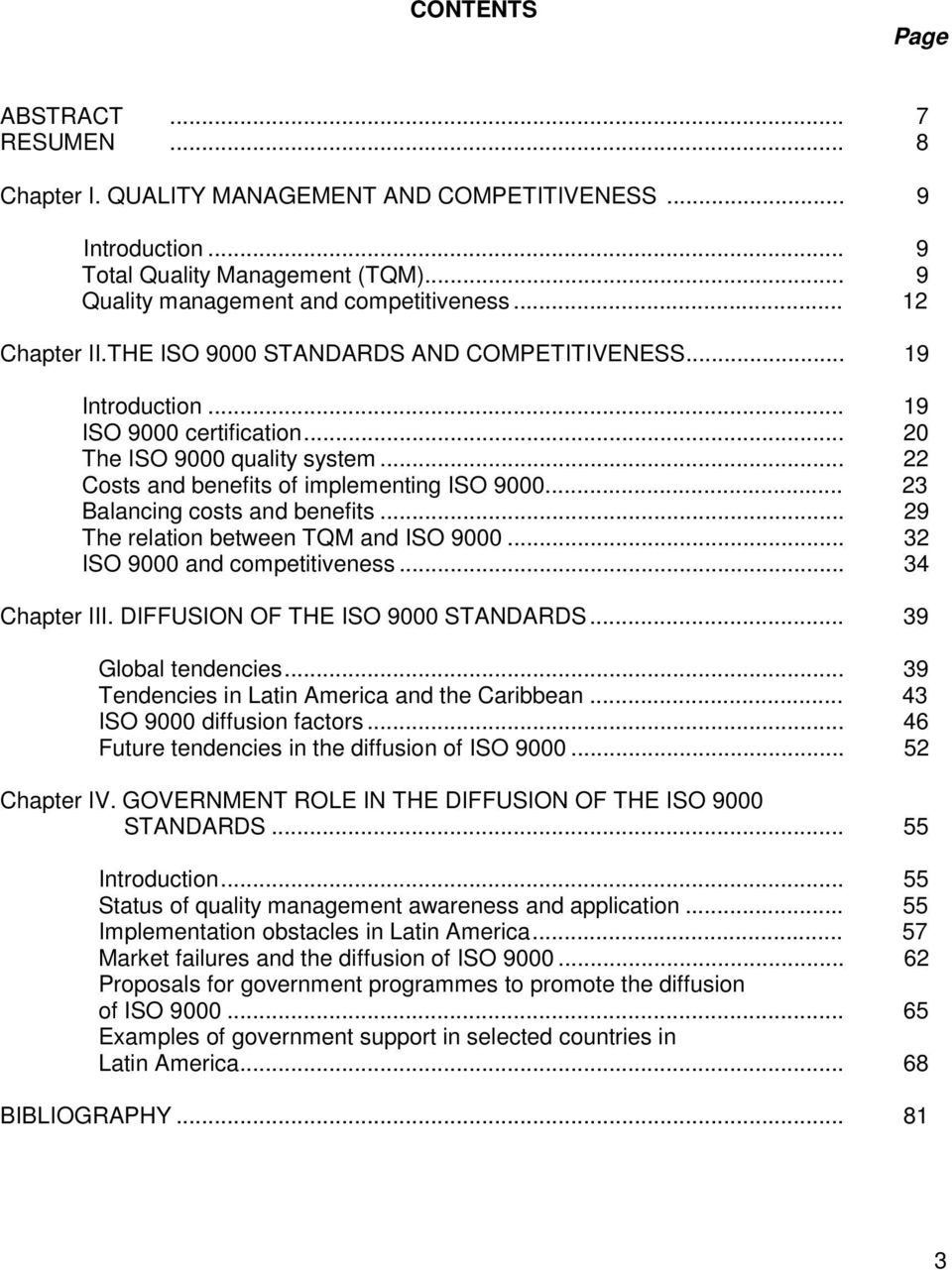 .. 23 Balancing costs and benefits... 29 The relation between TQM and ISO 9000... 32 ISO 9000 and competitiveness... 34 Chapter III. DIFFUSION OF THE ISO 9000 STANDARDS... 39 Global tendencies.