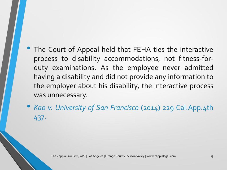 As the employee never admitted having a disability and did not provide any information to the employer about