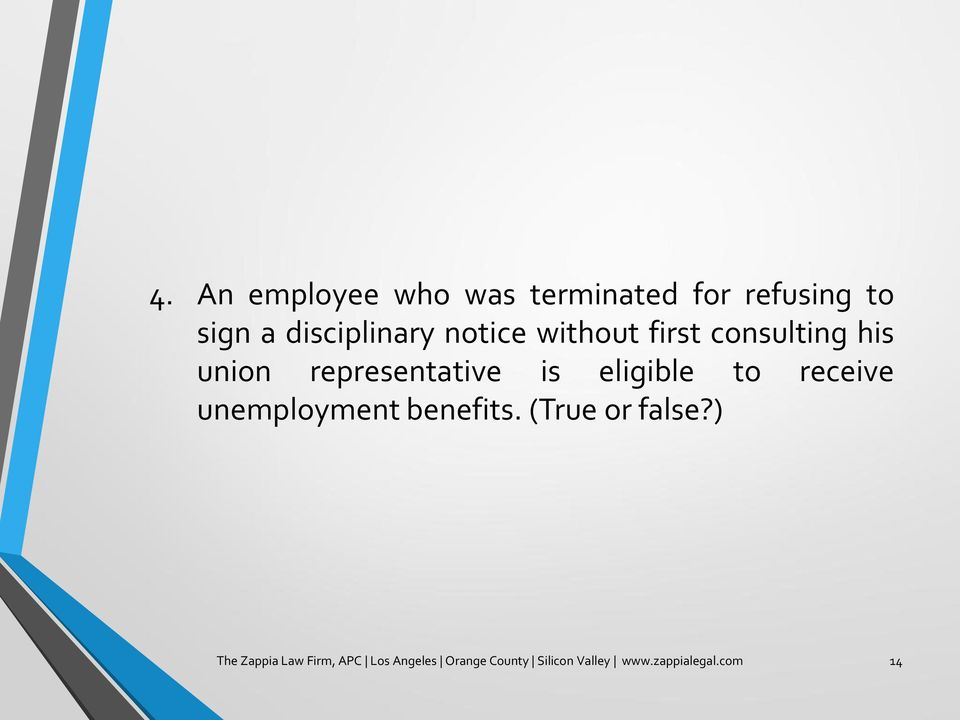 to receive unemployment benefits. (True or false?