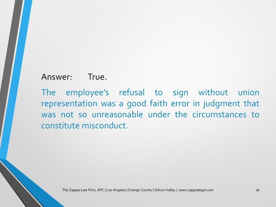 good faith error in judgment that was not so unreasonable under the