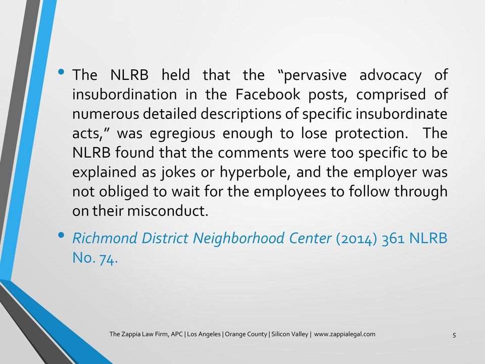 The NLRB found that the comments were too specific to be explained as jokes or hyperbole, and the employer was not obliged to wait for