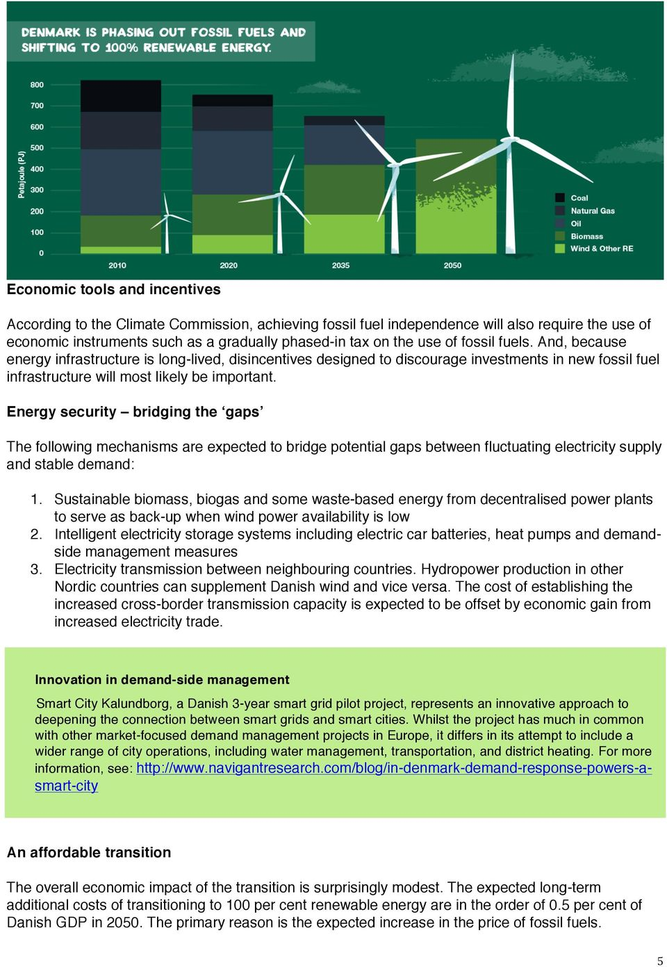Energy security bridging the gaps The following mechanisms are expected to bridge potential gaps between fluctuating electricity supply and stable demand: 1.