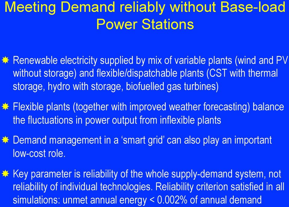 balance the fluctuations in power output from inflexible plants Demand management in a smart grid can also play an important low-cost role.