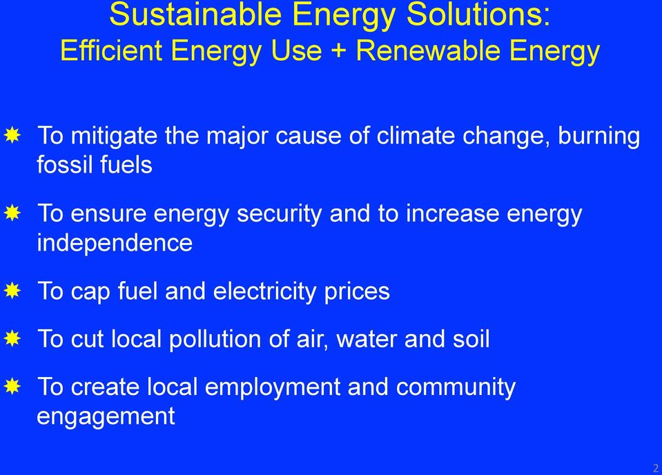 and to increase energy independence To cap fuel and electricity prices To cut local