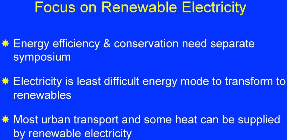 difficult energy mode to transform to renewables Most