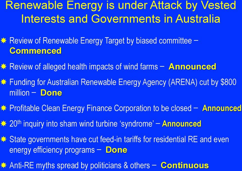 million Done Profitable Clean Energy Finance Corporation to be closed Announced 20 th inquiry into sham wind turbine syndrome Announced