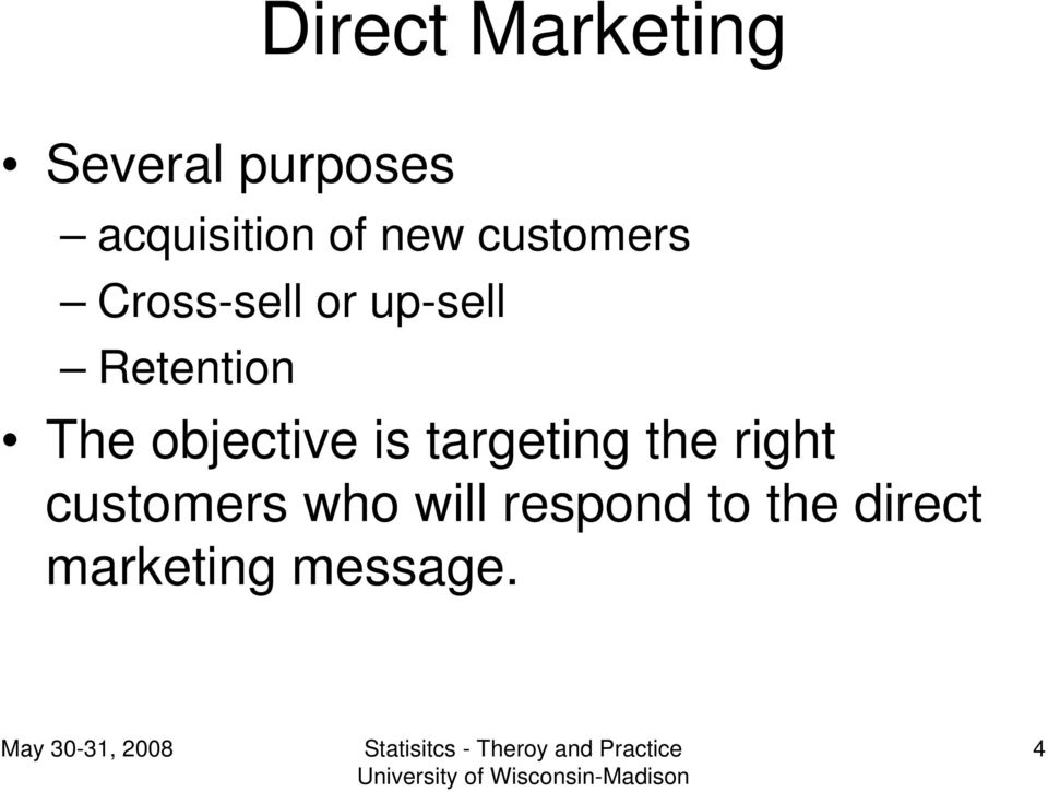 The objective is targeting the right customers