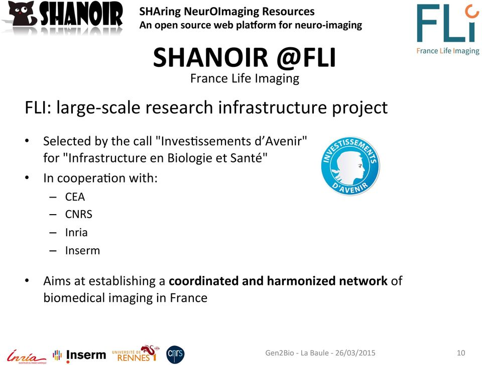 with: CEA CNRS Inria Inserm SHAring NeurOImaging Resources SHANOIR @FLI France Life
