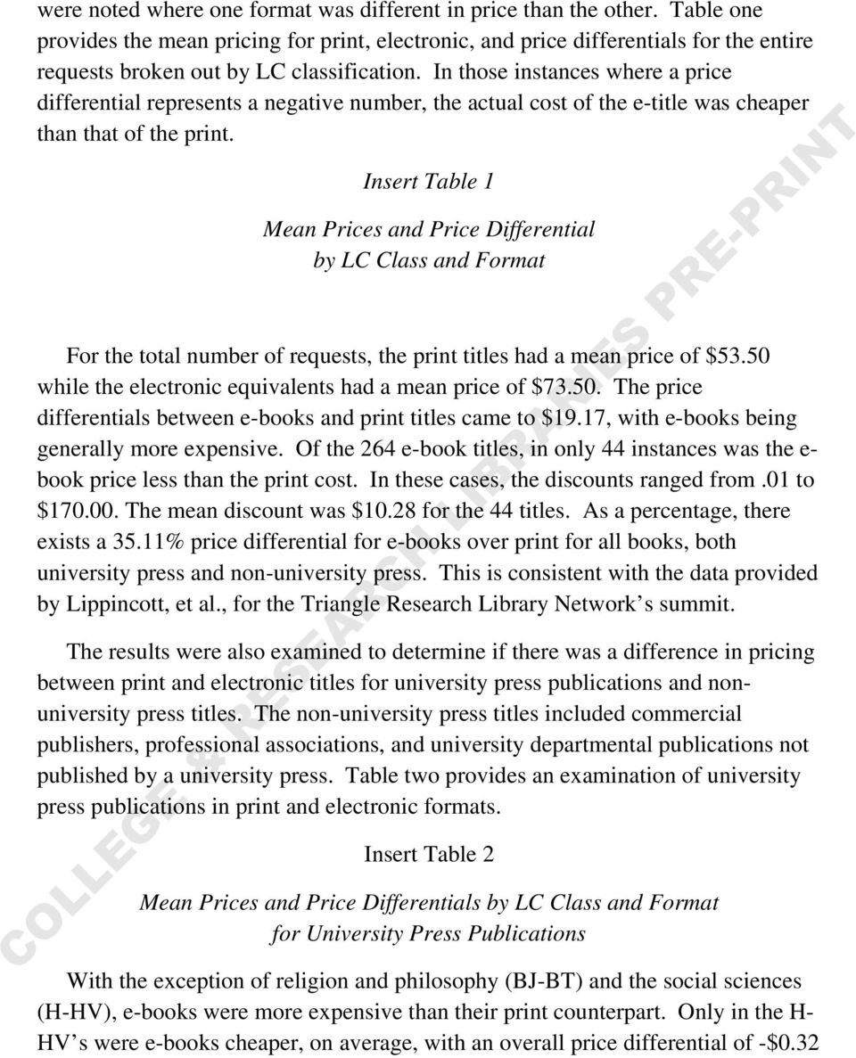 In those instances where a price differential represents a negative number, the actual cost of the e-title was cheaper than that of the print.