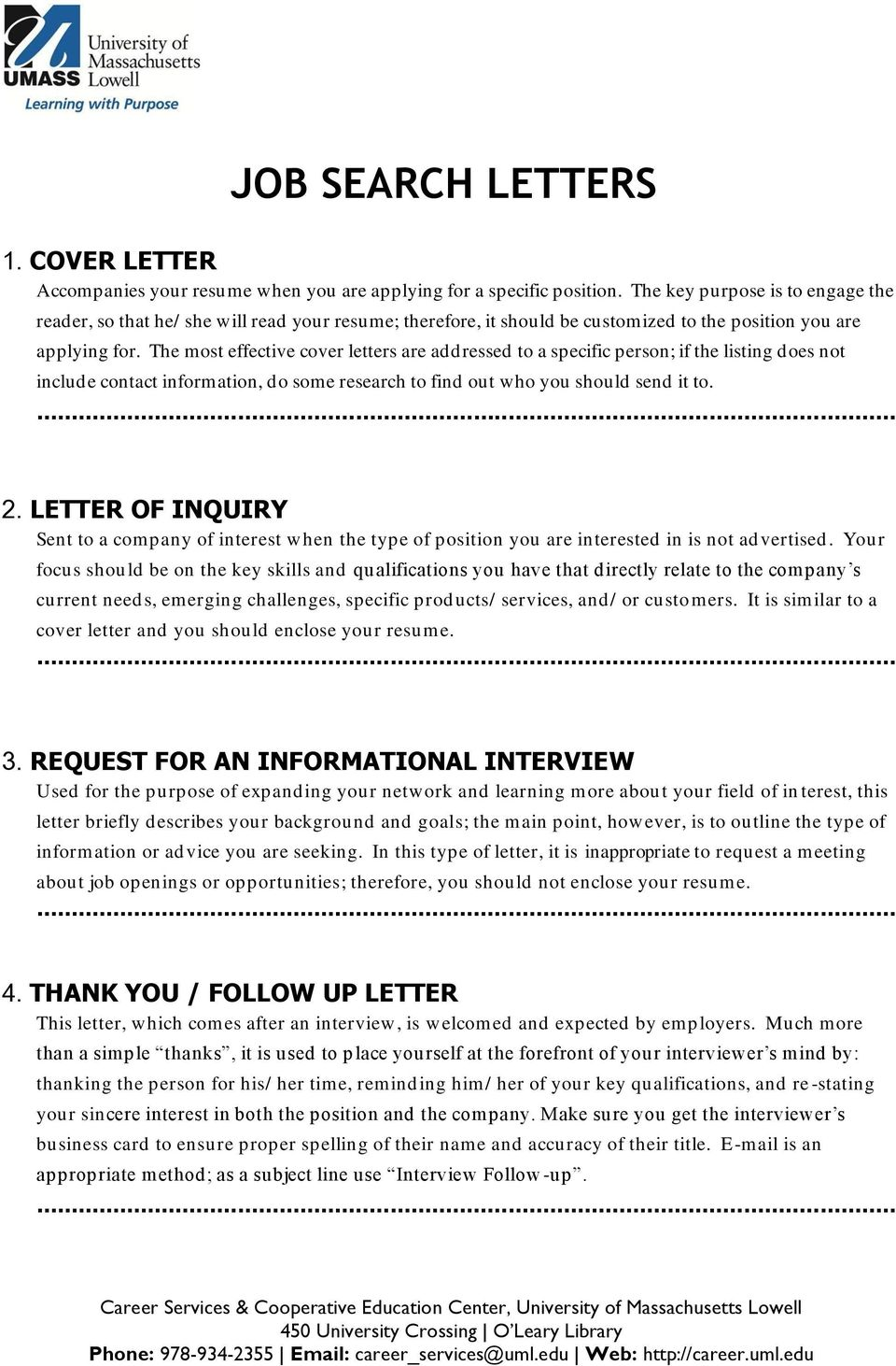 The most effective cover letters are addressed to a specific person; if the listing does not include contact information, do some research to find out who you should send it to.... 2.