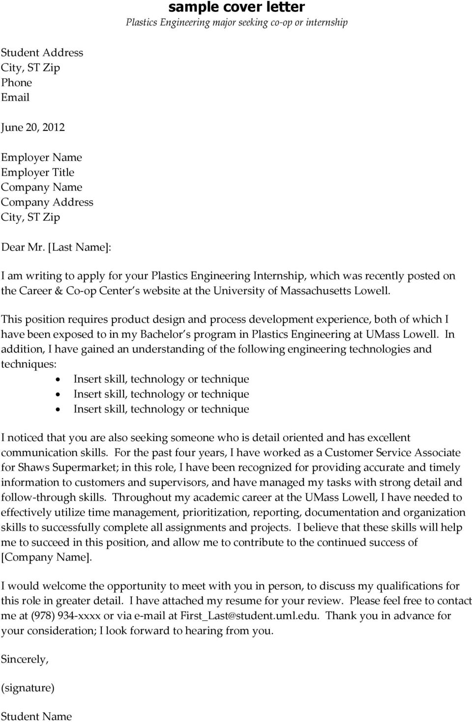 This position requires product design and process development experience, both of which I have been exposed to in my Bachelor s program in Plastics Engineering at UMass Lowell.