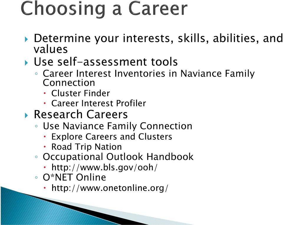 Research Careers Use Naviance Family Connection Explore Careers and Clusters Road Trip