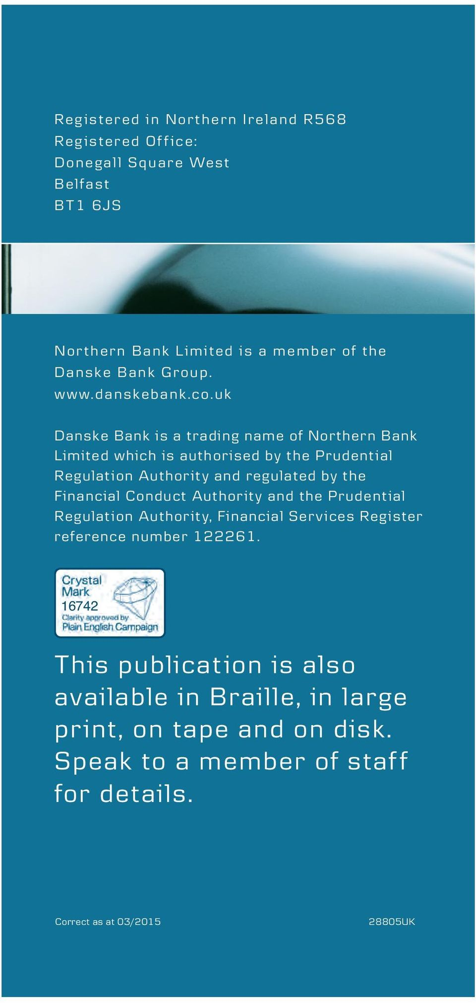 uk Danske Bank is a trading name of Northern Bank Limited which is authorised by the Prudential Regulation Authority and regulated by the Financial