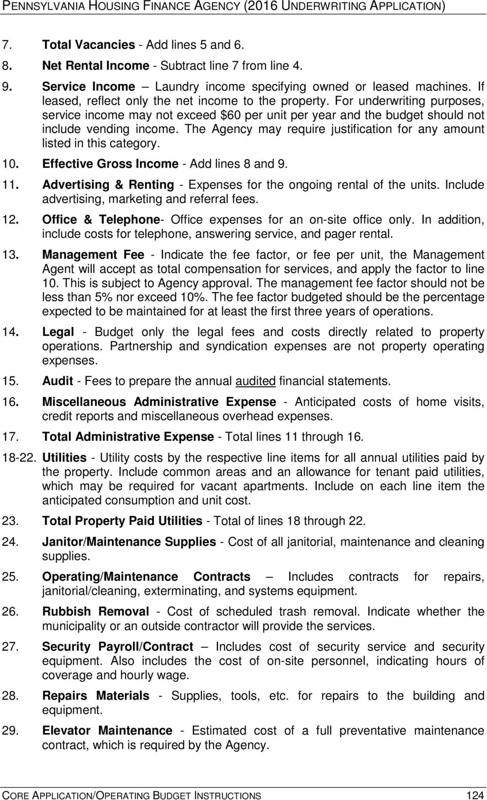The Agency may require justification for any amount listed in this category. 10. Effective Gross Income - Add lines 8 and 9. 11. Advertising & Renting - Expenses for the ongoing rental of the units.