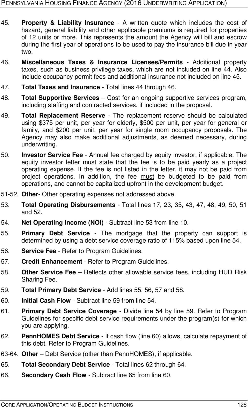 Miscellaneous Taxes & Insurance Licenses/Permits - Additional property taxes, such as business privilege taxes, which are not included on line 44.