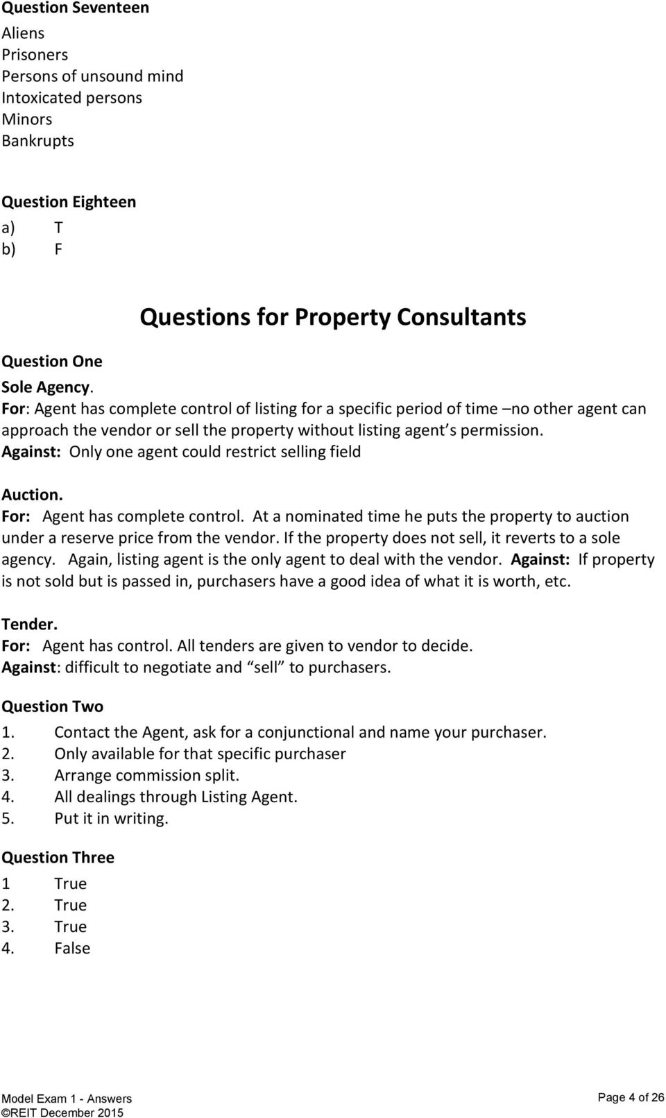 Against: Only one agent could restrict selling field Auction. For: Agent has complete control. At a nominated time he puts the property to auction under a reserve price from the vendor.