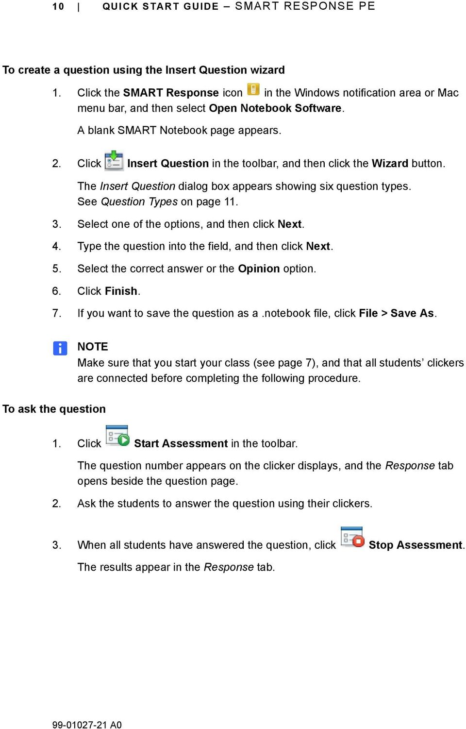 Click Insert Question in the toolbar, and then click the Wizard button. The Insert Question dialog box appears showing six question types. See Question Types on page 11. 3.