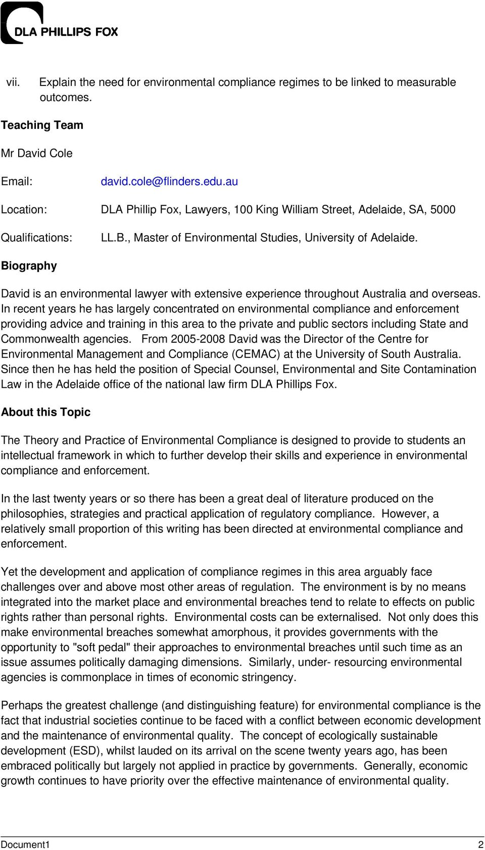 Biography David is an environmental lawyer with extensive experience throughout Australia and overseas.