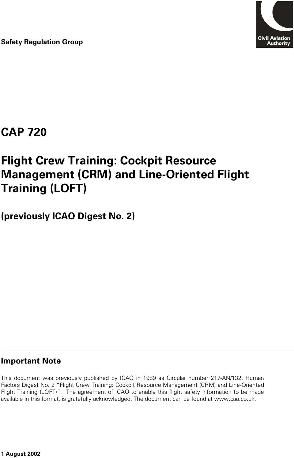 Human Factors Digest No. 2 Flight Crew Training: Cockpit Resource Management (CRM) and Line-Oriented Flight Training (LOFT).