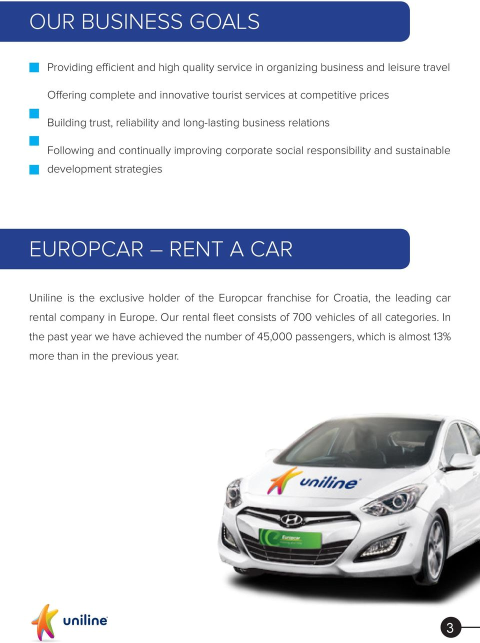 sustainable development strategies EUROPCAR RENT A CAR Uniline is the exclusive holder of the Europcar franchise for Croatia, the leading car rental company in