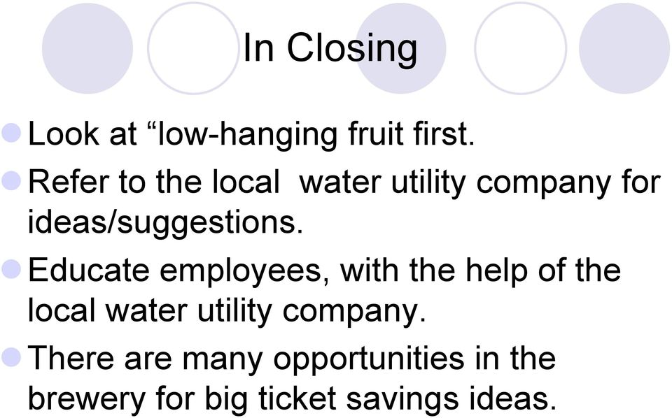 !educate employees, with the help of the local water utility