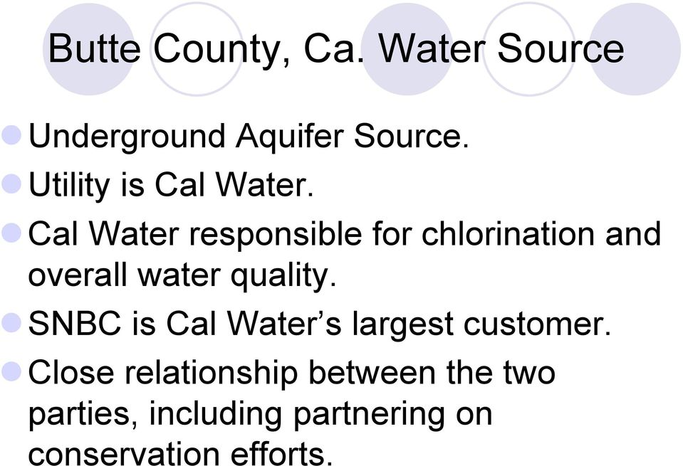 ! Cal Water responsible for chlorination and overall water quality.
