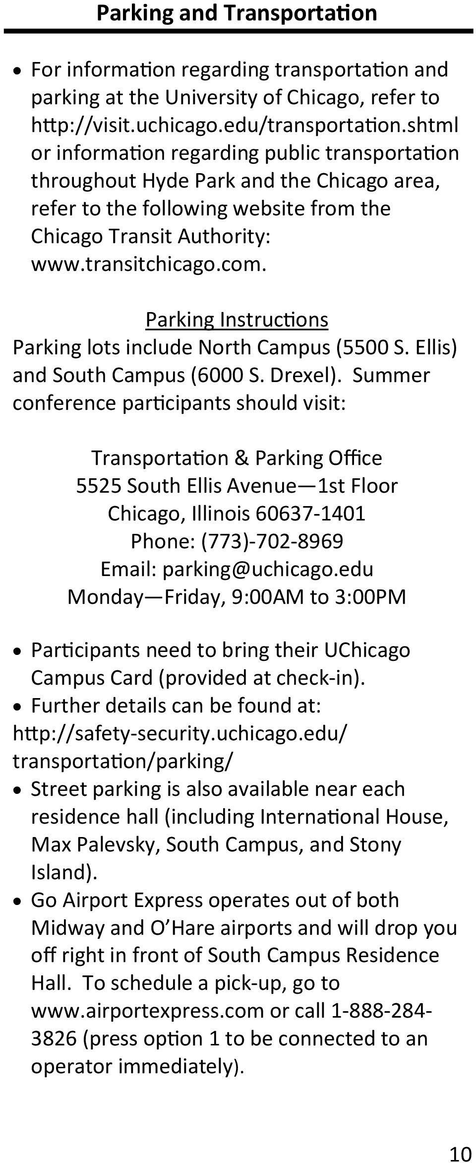 Parking Instructions Parking lots include North Campus (5500 S. Ellis) and South Campus (6000 S. Drexel).